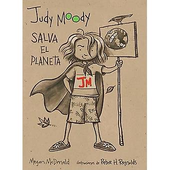 Judy Moody Salva El Planeta! by Megan McDonald - Peter H Reynolds - 9
