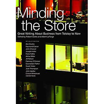 Minding the Store - Great Literature About Business by Robert Coles -