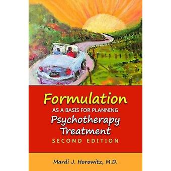 Formulation as a Basis for Planning Psychotherapy Treatment by Mardi