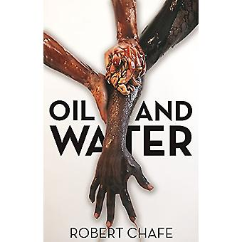 Oil and Water by Robert Chafe - 9781770915589 Book