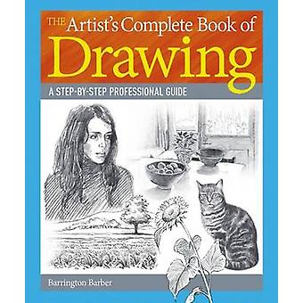 The Artist's Complete Book of Drawing by Barrington Barber - 97817859