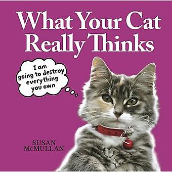 What Your Cat Really Thinks by Susan McMullan - 9781845026523 Book
