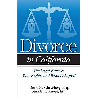 Divorce in California - An Overview of Process - Your Rights - and Wha