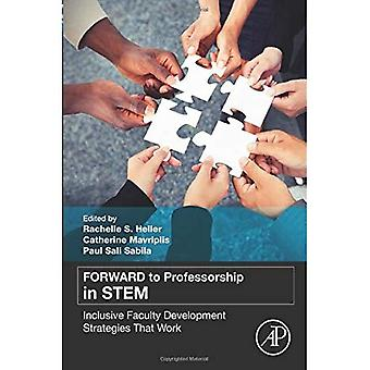 Forward to Professorship in Stem: Inclusive Faculty Development Strategies That Work