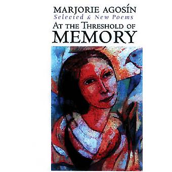 At the Threshold of Memory - A Bilingual Critical Anthology by Isabel