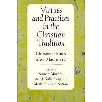 Dygder och praxis i den kristna traditionen - Christian etik Af
