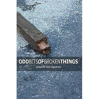Odd Bits Of Broken Things by Regoulinsky & Todd