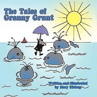 The Tales of Granny Grunt de Kirkup et Mary