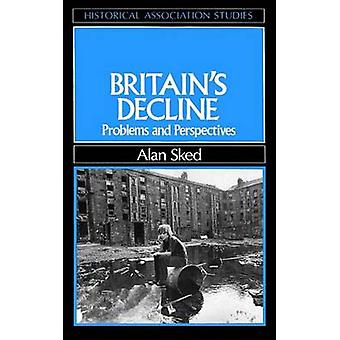 Britain's Decline - Problems and Perspectives by Alan Sked - 978063115