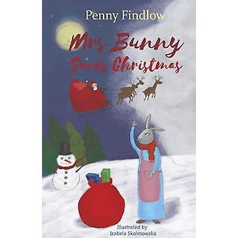 Mrs Bunny Saves Christmas by Findlow & Penny