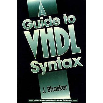 A Guide to VHDL Syntax by Bhaskar & Jayram