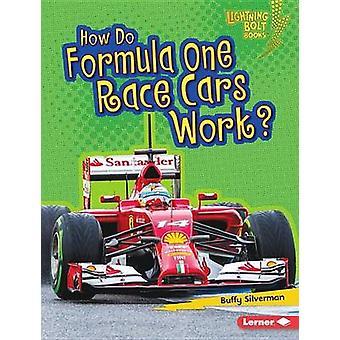 How Do Formula One Race Cars Work? by Buffy Silverman - 9781467795036