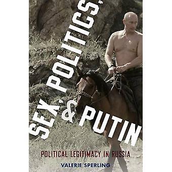 Sex Politics and Putin by Valerie Sperling