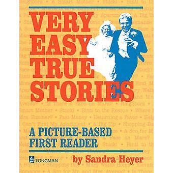 Very Easy True Stories  A PictureBased First Reader by Sandra Heyer