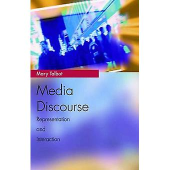 Media Discourse  Representation and Interaction by Mary Talbot & Edited by Valerie Alia