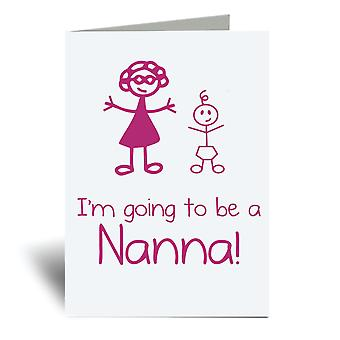 I'm Going To Be A Nanna A6 Greeting Card
