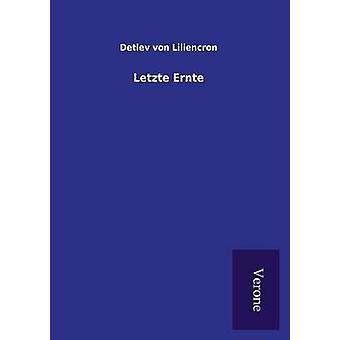 Letzte Ernte by Liliencron & Detlev von