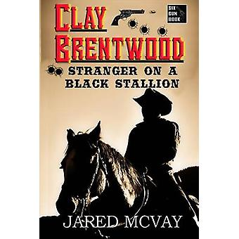 Stranger on a Black Stallion by McVay & Jared
