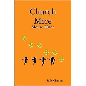 Church Mice 1 Mouse Hunt by Chaplin & Sally