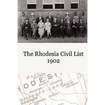 The Rhodesia Civil Service List 1902 by British South Africa Co