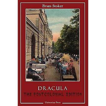 Dracula The Postcolonial Edition by Stoker & Bram