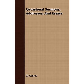 Occasional Sermons Addresses And Essays by Conroy & G.