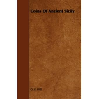 Coins of Ancient Sicily by Hill & G. F.