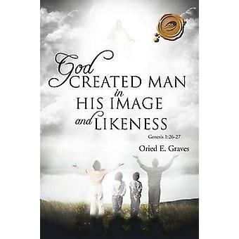 Gud skapte mennesket i sitt bilde og likhet av Graves & Oried E.