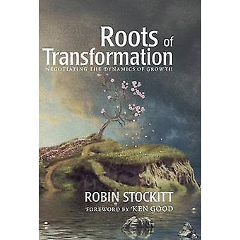 Roots of Transformation by Stockitt & Robin