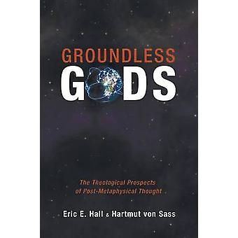 Groundless Gods by Hall & Eric E.