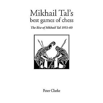 Mikhail Tals Best Games of Chess by Clarke & Peter H.