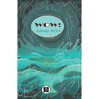 Wow Anthology 2014 by Prizewinners & Wow 2014