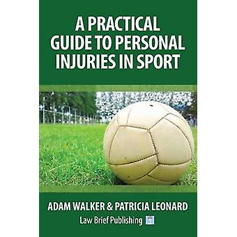 A Practical Guide to Personal Injuries in Sport by Walker & Adam