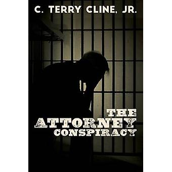 The Attorney Conspiracy by Cline Jr. & C. Terry