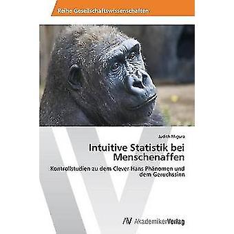 Intuitive Statistik bei Menschenaffen by Migura Judith