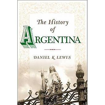 La historia de la Argentina por Lewis y Daniel K.