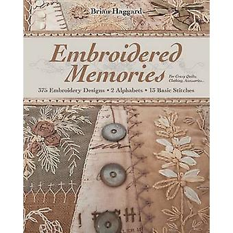 Embroidered MemoriesPrintonDemandEdition 375 Embroidery Designs  2 Alphabets  13 Basic Stitches  For Crazy Quilts Clothing Accessories... by Haggard & Brian