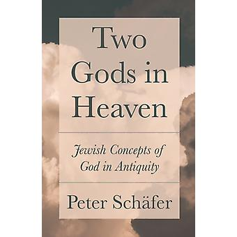 Two Gods in Heaven by Peter Schfer