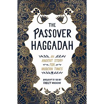 The Passover Haggadah  An Ancient Story for Modern Times by Alana Newhouse