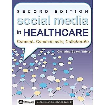 Social Media in Healthcare Connect, Communicate, Collaborate, Second Edition