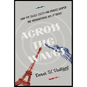 Across the Waves - How the United States and France Shaped the Interna