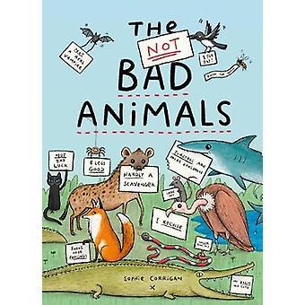 The Not BAD Animals door Sophie Corrigan - 9780711247475 Boek