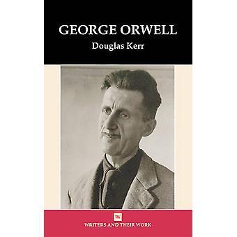 George Orwell by Douglas Kerr - 9780746310151 Book