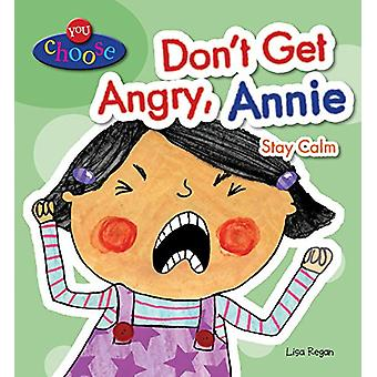 Don't Get Angry - Annie - Stay Calm by Lisa Regan - 9780766087002 Book