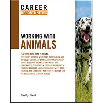 Career Opportunities Working with Animals by Shelly Field - 978081607