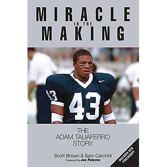 Miracle in the Making - The Adam Taliaferro Story by Scott Brown - 978