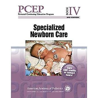 Perinatal Continuing Education Program (PCEP) - Book IV - Specialized N