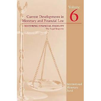 Current Developments in Monetary and Financial Law - Restoring Financi