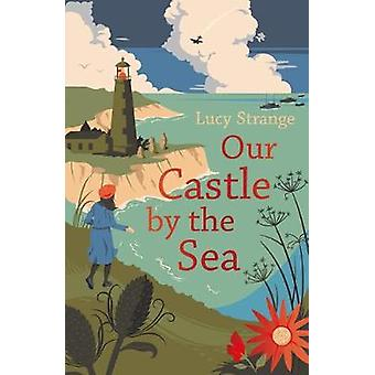 Our Castle by the Sea by Lucy Strange - 9781911077831 Book