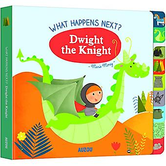 What Happens Next? Dwight the Knight by Marie Morey - 9782733871850 B